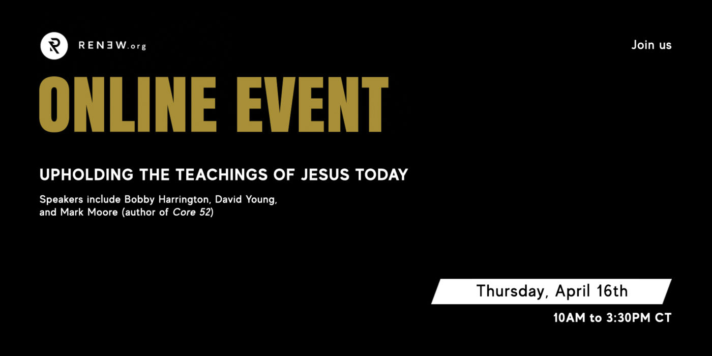 Image for Renew.org Online Event: Upholding the Teachings of Jesus Today