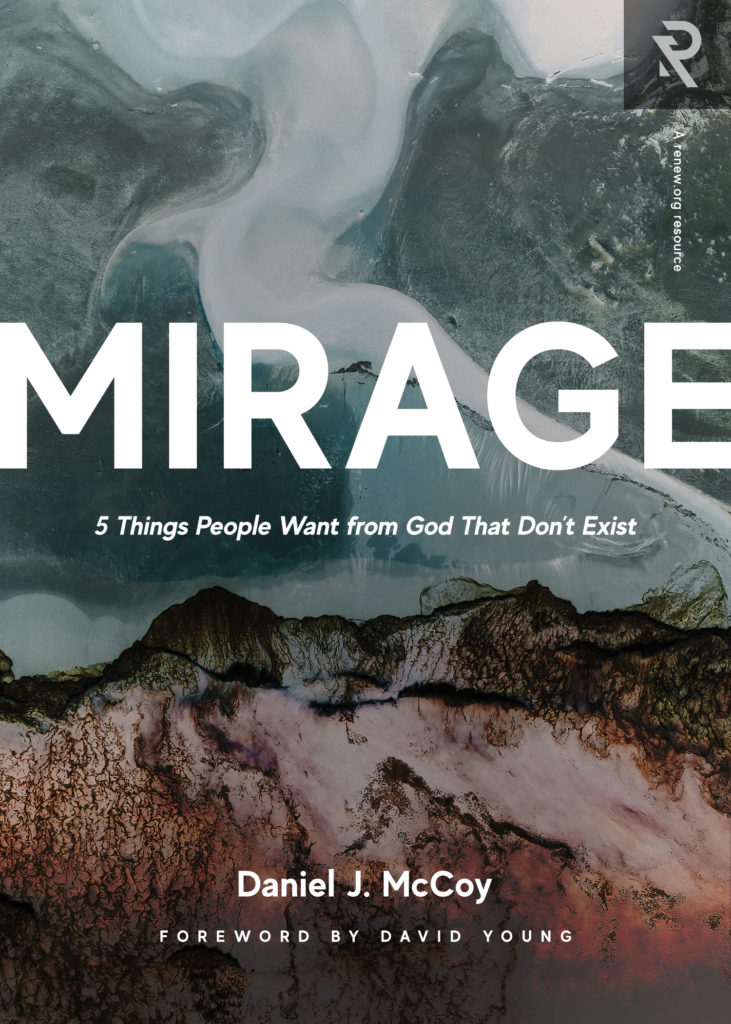 Image for Mirage: 5 Things People Want from God That Don't Exist